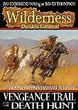 Wilderness: Vengeance Trail/ Death Hunt (A Wilderness Western Book 4)