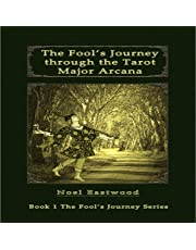 The Fool's Journey Through the Tarot Major Arcana: The Fool's Journey Series, Book 1