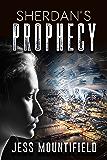 Sherdan's Prophecy (Sherdan Series Book 1)