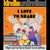 """Children's books : """" I Love to Share """", (Picture Book for ages 3-8, Beginner readers, Bedtime story, short stories for children): Social skills for kids-friendship-Children's ... stories children's books collection 7)"""