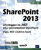 SharePoint 2013 - Développez en .NET pour personnaliser SharePoint (Apps, REST, CSOM et Azure)