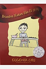 Brandon Makes Jiǎo Zi (餃子): Chinese American Children's Book Kindle Edition