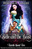 Belle and the Beast (Fairelle Book 5)
