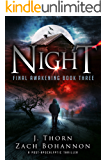 Night: Final Awakening Book Three (A Post-Apocalyptic Thriller)