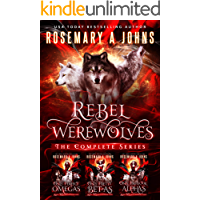 Rebel Werewolves: Complete Wolf Shifters Collection (Rebel Werewolves Complete Wolf Shifters Series Book 1) book cover