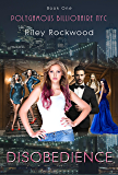 Disobedience (Polygamous Billionaire NYC Book 1)