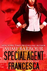 Special Agent Francesca (Undercover FBI Book 1) Kindle Edition