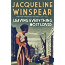 Leaving Everything Most Loved: A gripping investigation in inter-war London (Maisie Dobbs Mysteries Series Book 10)