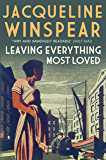 Leaving Everything Most Loved: The bestselling inter-war mystery series (Maisie Dobbs Mysteries Series Book 10)