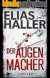 Der Augenmacher: Thriller (German Edition)