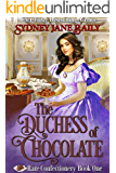 The Duchess of Chocolate (Rare Confectionery Book 1)