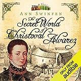 The Secret World of Christoval Alvarez: The Chronicles of Christoval Alvarez, Volume 1
