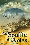 Le Cycle d'Ardalia, tome 1 : Le Souffle d'Aoles: Tir à l'arc et préhistoire : une quête fantastique