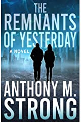 The Remnants of Yesterday: A Horror Post-Apocalyptic Thriller Kindle Edition