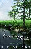 Sunday - fish: A short story