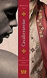 Cavaliersreise. Die Bekenntnisse eines Gentlemans (German Edition)