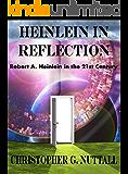 Heinlein in Reflection: Robert A. Heinlein in the 21st Century