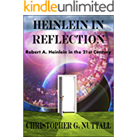 Heinlein in Reflection: Robert A. Heinlein in the 21st Century