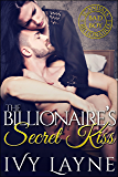 The Billionaire's Secret Kiss (Scandals of the Bad Boy Billionaires Book 6)