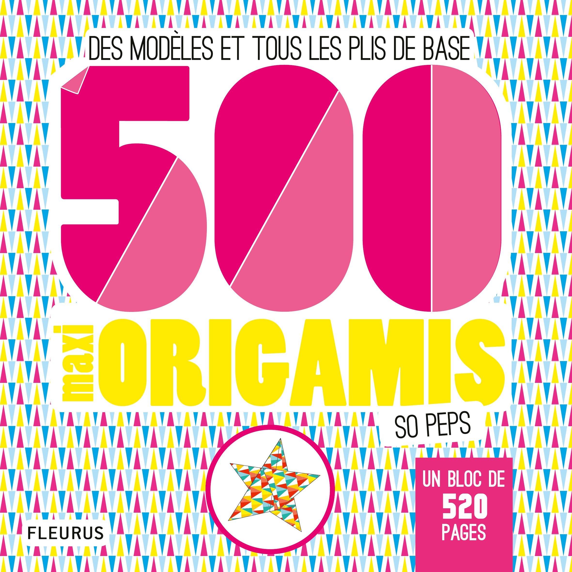 Amazon.fr - 500 maxi origamis so peps : Des modèles et tous les plis de base  - Mayumi Jezewski - Livres