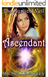 Ascendant: Paranormal Suspense (The Mystical Veil Book 4)