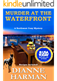 Murder at the Waterfront: A Northwest Cozy Mystery (Northwest Cozy Mystery Series Book 7)