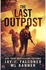 The Last Outpost: A Post-Apocalyptic Survival Thriller Kindle Edition