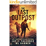 The Last Outpost: A Post-Apocalyptic Survival Thriller