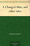 A Changed Man; and other tales (English Edition)