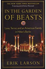 In The Garden Of Beasts: Love, Terror, And An American Family In Hitler's Berlin Paperback