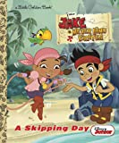 A Skipping Day (Disney Junior: Jake and the Neverland Pirates) (Little Golden Books)
