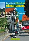 Die schönsten Motorradtouren Süddeutschland: 10 Top-Touren vom Schwarzwald bis zum Alpenrand