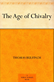 The Age of Chivalry (English Edition)