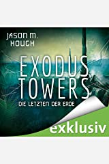 Exodus Towers: Die letzten der Erde: Dire Earth 2 Audible Audiobook