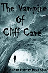 The Vampire of Cliff Cave (Steve Akley's Commuter Series Book 2) Kindle Edition