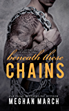 Beneath These Chains (Beneath Series Book 3)