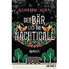 Der Bär und die Nachtigall: Roman
