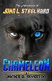 Chameleon: The Adventures of John L. Steelhard - Book Two (The Adventers of John L. Steelhard 2)