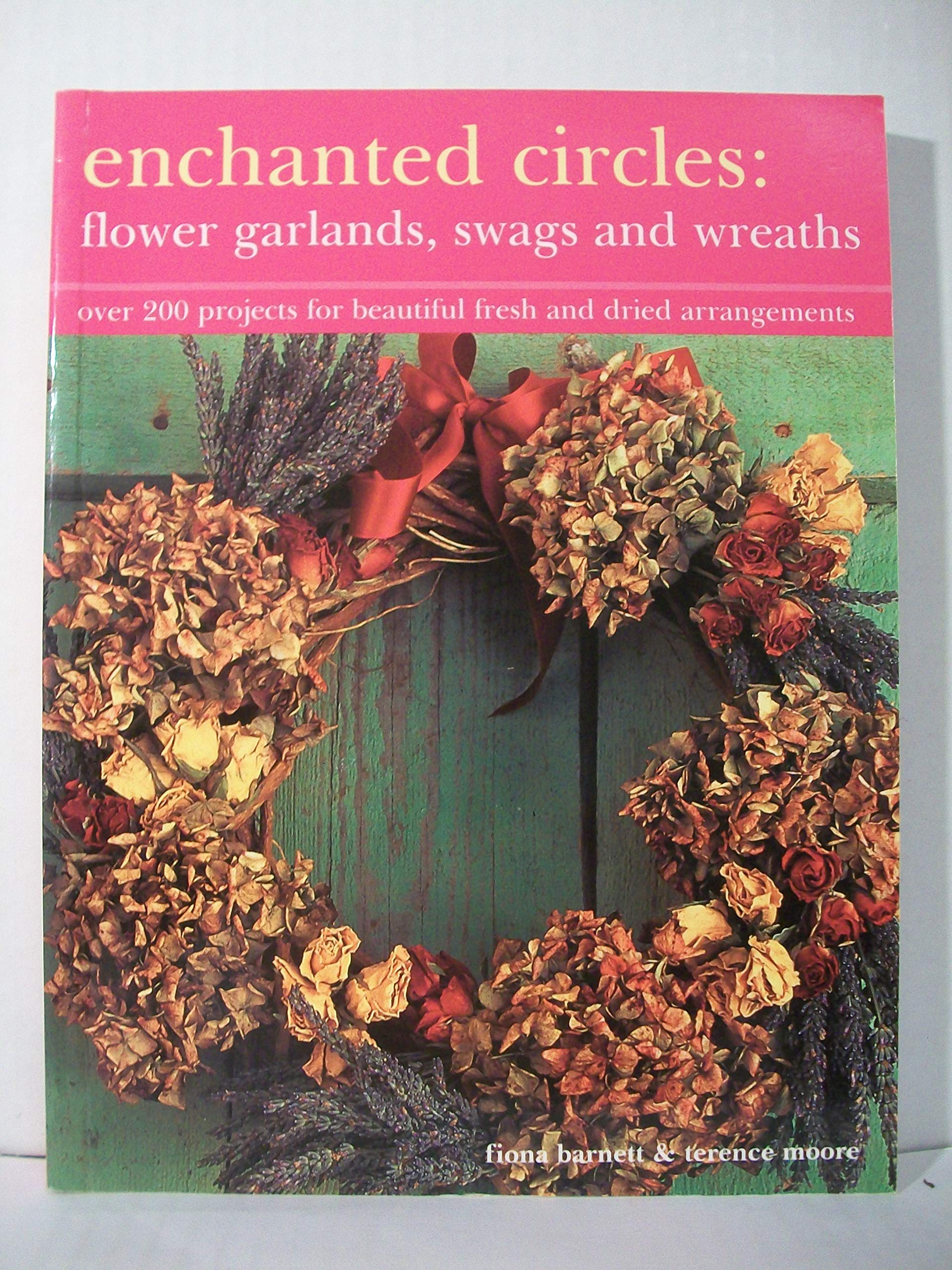 Enchanted Circles: Flower Garlands, Swags and Wreaths