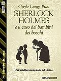Sherlock Holmes e il caso dei bambini dei boschi (Sherlockiana)