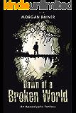 Dawn of a Broken World: An Apocalyptic Fantasy
