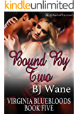 Bound By Two (Virginia Bluebloods Book 5)
