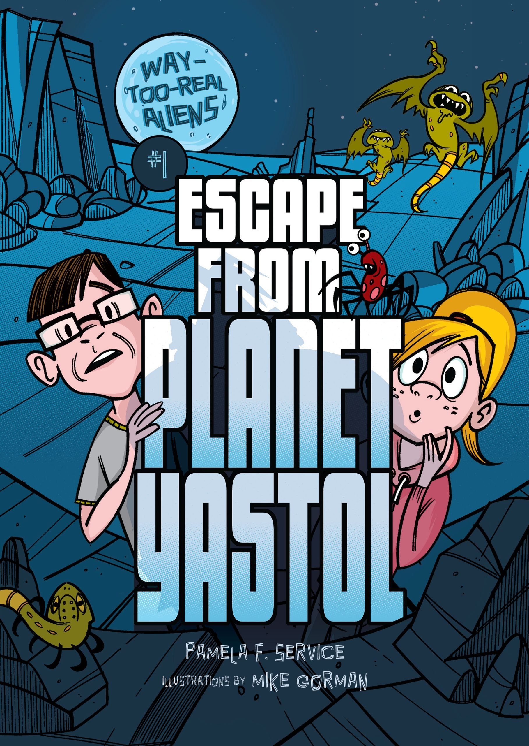 Escape from Planet Yastol (Way-Too-Real Aliens) by Brand: Darby Creek