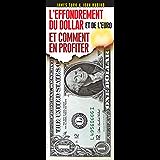 L'effondrement du dollar et de l'euro: et comment en profiter
