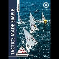 Tactics Made Simple: Sailboat racing tactics explained simply (Sail to Win) (English Edition)