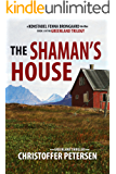 The Shaman's House: Book 3 in the adrenaline-fueled Greenland Trilogy (Konstabel Fenna Brongaard)