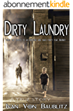 Dirty Laundry  : From The Streets to an Executive One Man's Forty Year Journey (English Edition)