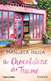 Die Chocolaterie der Träume: Roman (Valerie Lane 2) (German Edition)