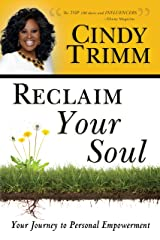 Reclaim Your Soul: Your Journey to Personal Empowerment Kindle Edition