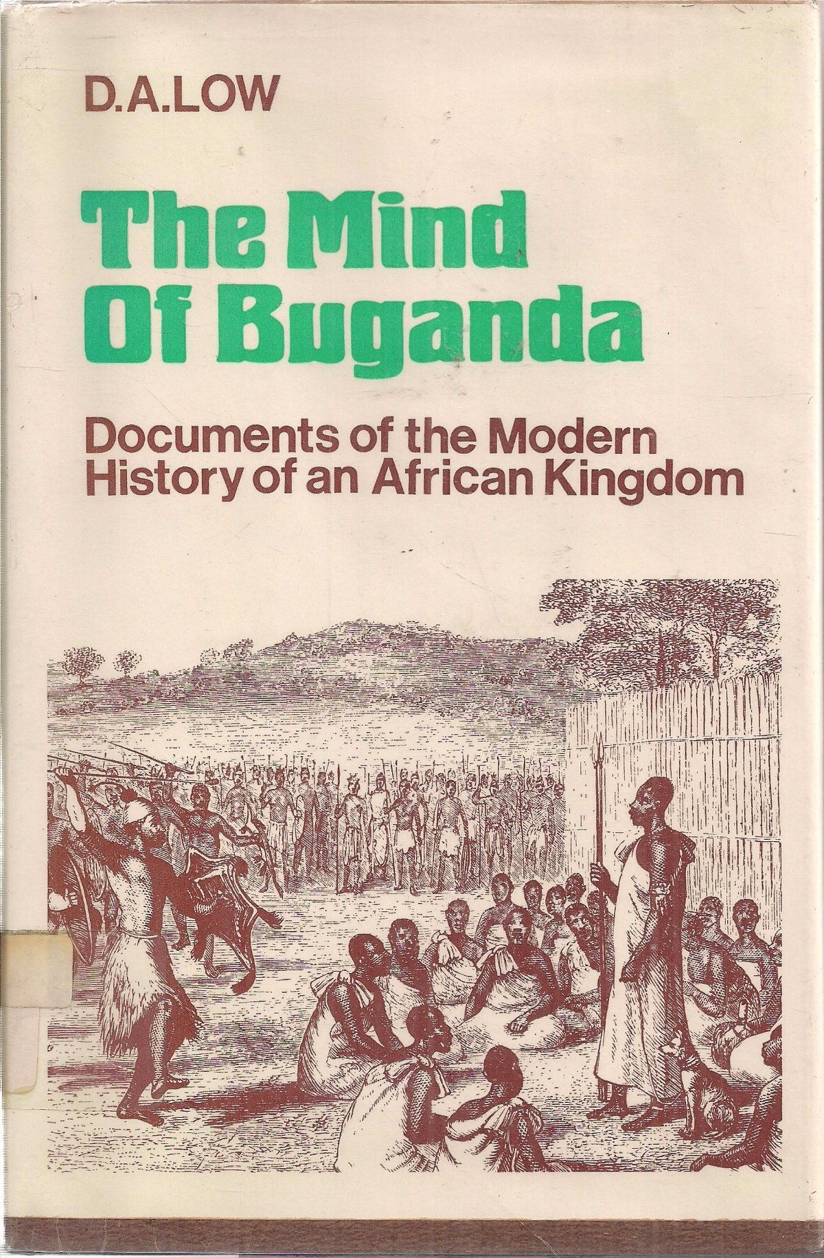The mind of Buganda;: Documents of the modern history of an African kingdom